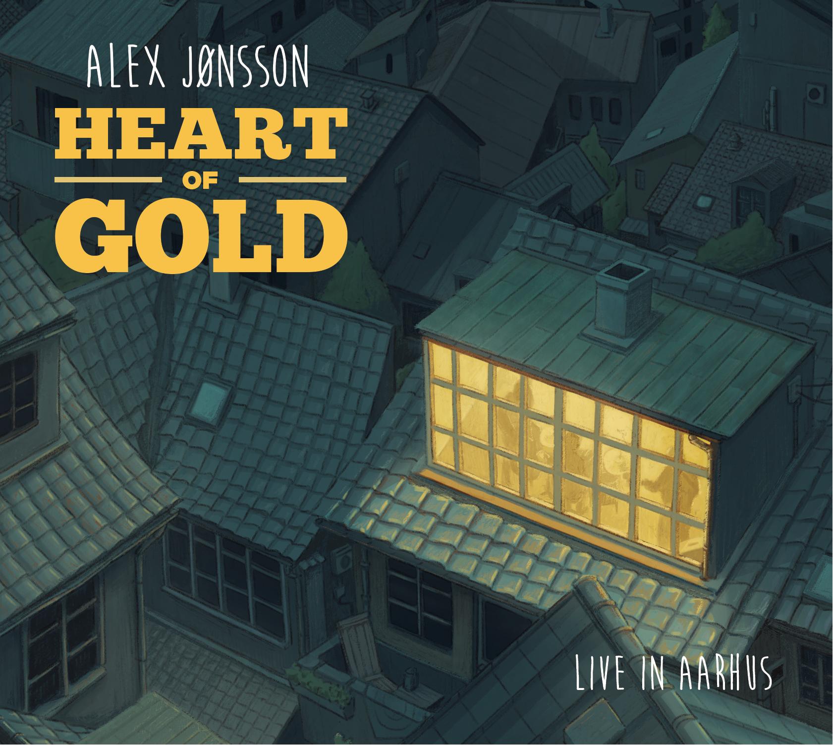 Alex Jønsson: Heart of Gold