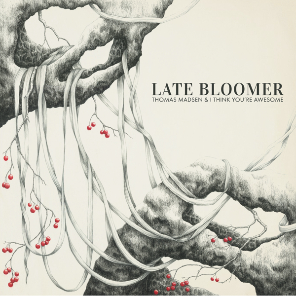 Thomas Madsen & I Think You're Awesome: Late Bloomer (2020)