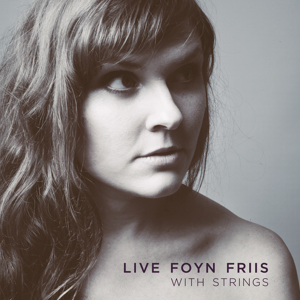 Live Foyn Friis: With Strings (2015)